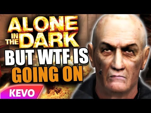 Alone in the dark but wtf is going on