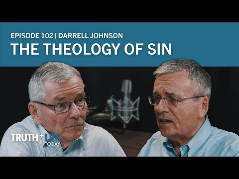 The Theology of Sin with Darrell Johnson | Truth and Life Today
