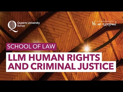 LLM Human Rights and Criminal Justice - School of Law