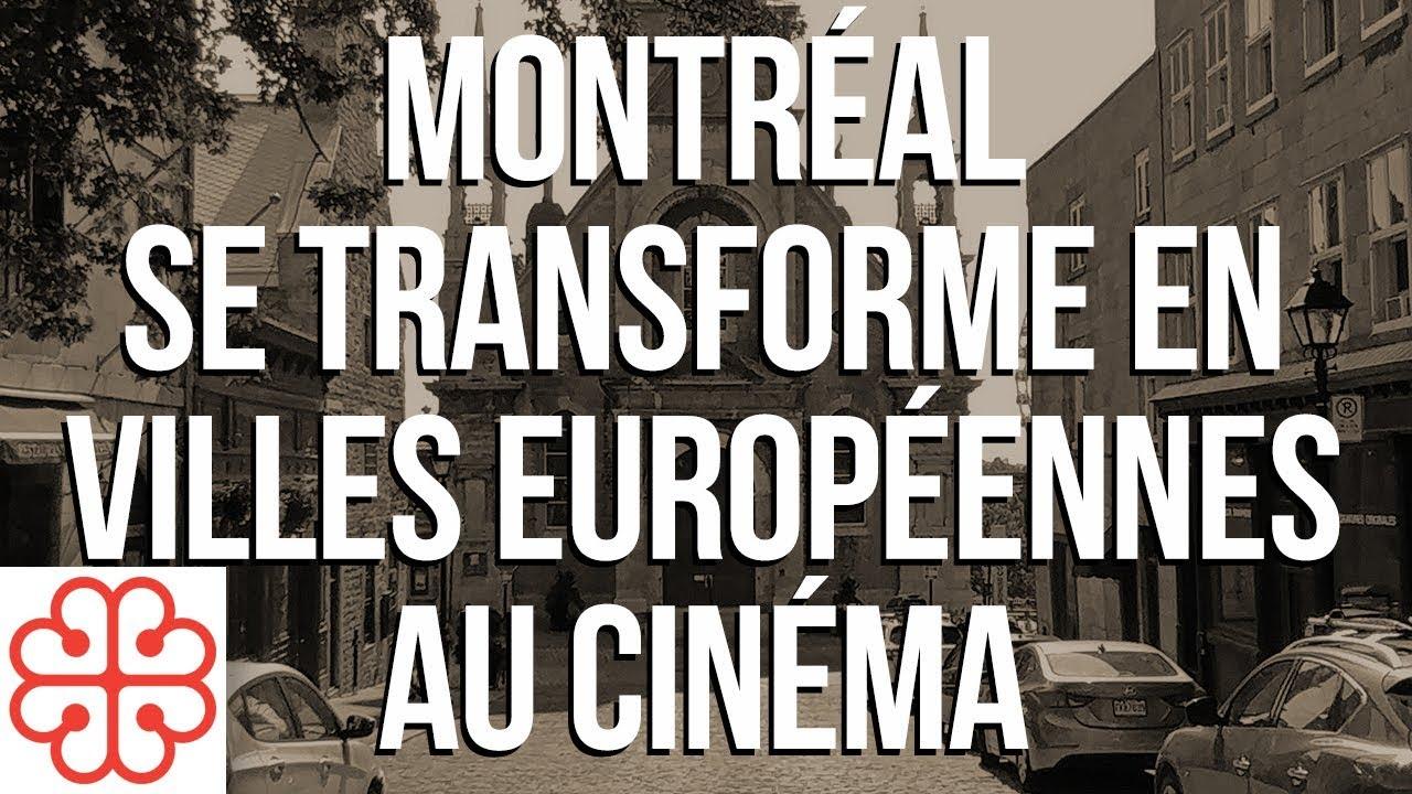 Montréal devient l'Europe au cinéma