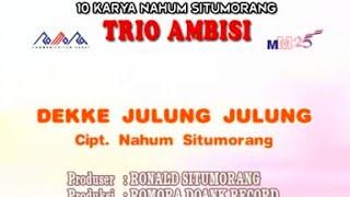 Gambar cover Trio Ambisi - Dekke Julung Julung ( Official Musik Video )
