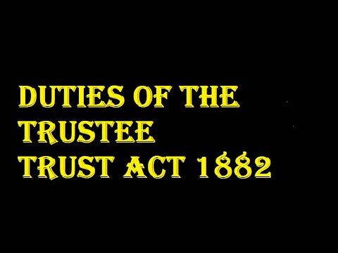 Duties of the trustee under trust Act 1882