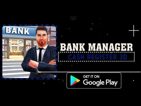 First Ever 3D Bank Manager Game Trailer | Bank Manager Cash Register | New Experience in 3D!!!