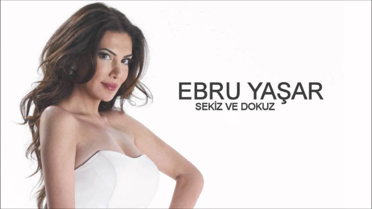 Download Ebru Yaşar - Sekiz Ve Dokuz