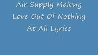 Video Air Supply - Making love Out of nothing at all (video lyrics) download MP3, 3GP, MP4, WEBM, AVI, FLV April 2018