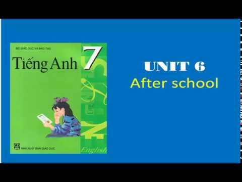 Bài Nghe Tiếng Anh Lớp 7 Unit 6 – After school
