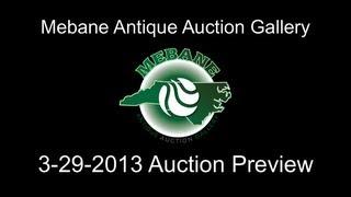 Mebane Antique Auction 3-29-2013 Video Preview