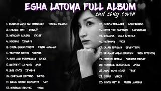 EGHA LATOYA FULL ALBUM | COVER LAGU INDONESIA PALING SEDIH