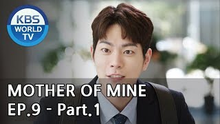 Mother of Mine   세상에서 제일 예쁜 내 딸 EP.9 - Part.1 [ENG, CHN, IND]