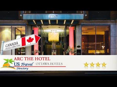 Arc The Hotel - Ottawa Hotels, Canada