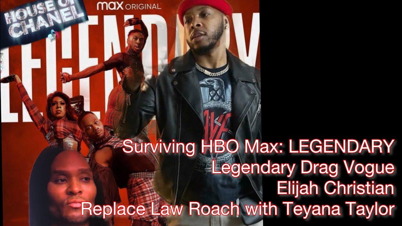 Surviving HBO: LEGENDARY Legend Elijah Chanel says Teyana Taylor should replace Law Roach as judge