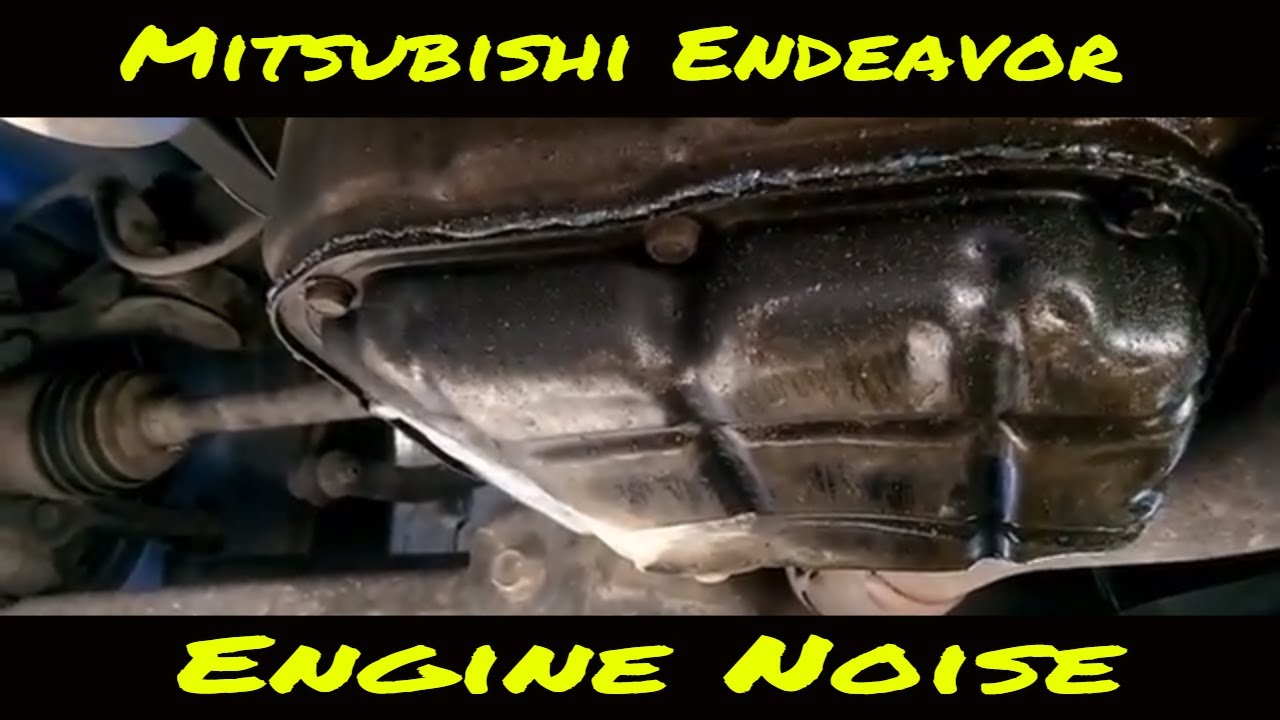 Mitsubishi Endeavor Engine Ticking, Dented Oil Pan May Be The Cause   How  To Remove Your Oil Pan