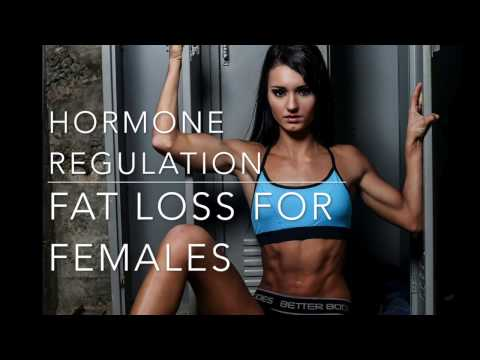 Fat Loss for Females and Hormone Regulation