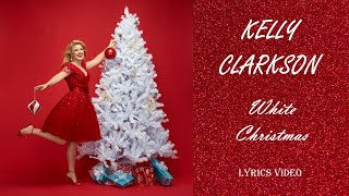 KELLY CLARKSON - White Christmas (LYRICS VIDEO)