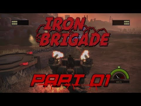 Join The Mobile Trench Brigade! Iron Brigade (Part 01)