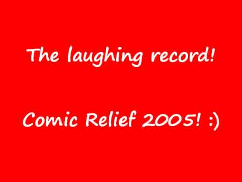 Comic Relief 2005 - The Laughing Record!!!