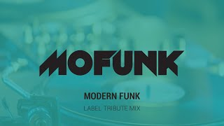 Mofunk Records Tribute Mix |  Modern Funk