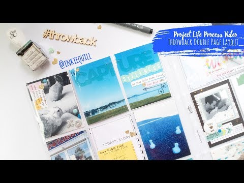 Project Life Process Video ~ Throwback Double Page Layout + + + INKIE QUILL