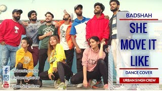 She Move It Like | Badshah | Urban Singh Crew | Dance Cover