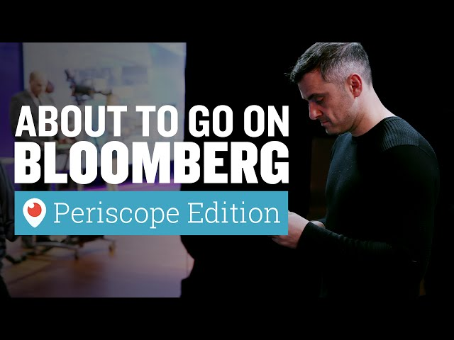 Periscope | Gary Vaynerchuk About To Go On Bloomberg