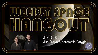 Weekly Space Hangout - May 20, 2016: Mike Brown and Konstantin Batygin