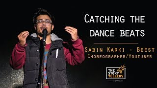 The StoryYellers: Catching the Dance Beats - Mr. Sabin Karki-Beest