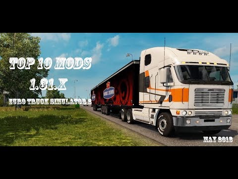 TOP 10 MODS for 1.31 (MAY 2018)  - Euro Truck Simulator 2
