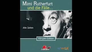 Mimi Rutherfurt - Folge 1: Alte Zeiten (Komplettes Hörspiel)