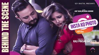 INSTA KO PHOTO || BEHIND THE SCENE || Kali Prasad Baskota || Reshma Ghimire || Asif Shah