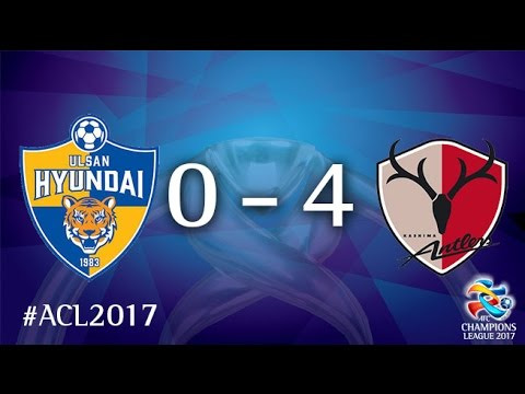 Ulsan Hyundai vs Kashima Antlers (AFC Champions League 2017 : Group Stage)
