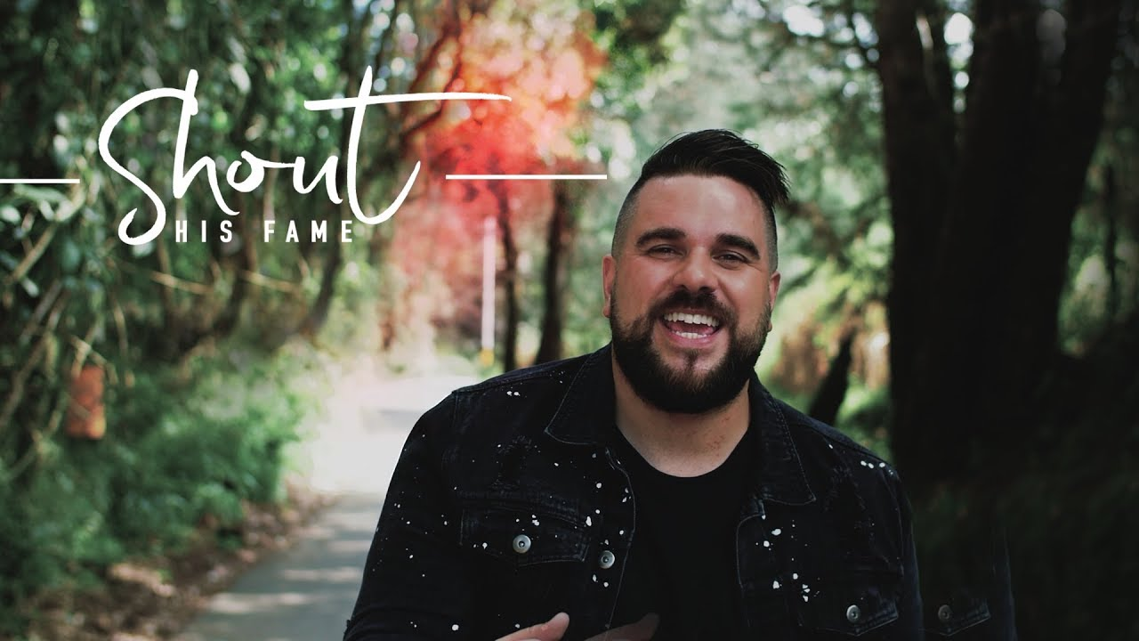 Download Shout His Fame  - Nathan Ironside - Official Music Video