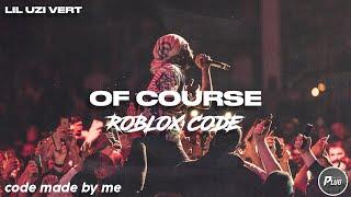 Code Roblox: Lil Uzi Vert - Bien sûr