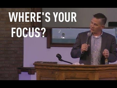 Rev. Greg Eubanks - Where's Your Focus, Col. 3:1-2 - Aug. 23, 2017 (Wed. P.M.)