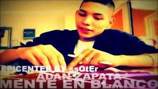 Prendiendo La Vela Adan Zapata Q.D.P EPICENTER BY ssOtEr