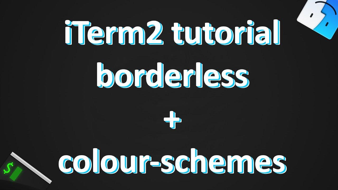 Customizing iTerm2 tutorial: borderless + colour-schemes