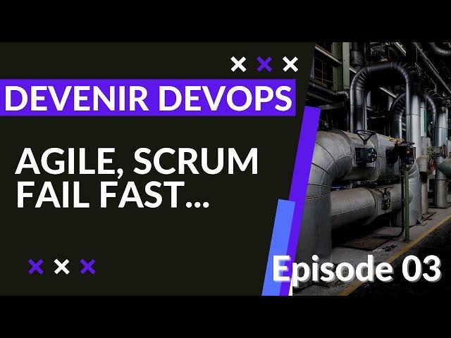 Pipeline Devops - 1.3. Méthodes : agile, scrum, fail fast... | tutos fr