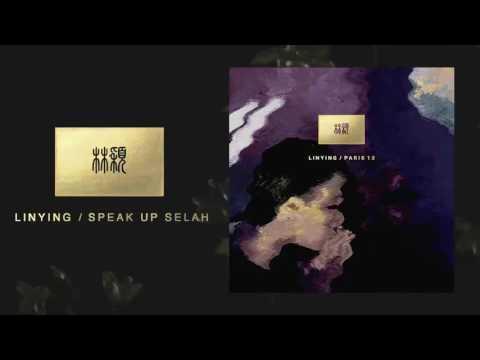 Linying - Speak Up Selah [Audio]