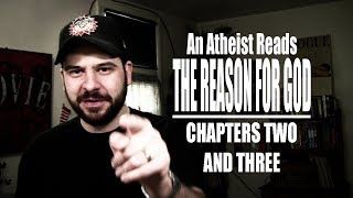 Chapters Two and Three - An Atheist Reads The Reason for God