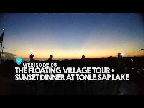 The Floating Village Tour + Sunset Dinner at Tonle Sap Lake (Ep#5) - Nognog in the City