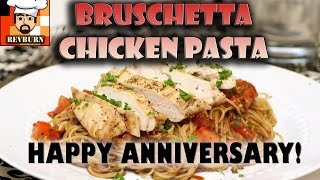 Revburn Cooks: Bruschetta Chicken Pasta (tgi Fridays) - Happy 4th Anniversary Katd0m!