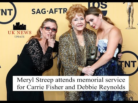 Meryl Streep attends memorial service for Carrie Fisher and Debbie Reynolds