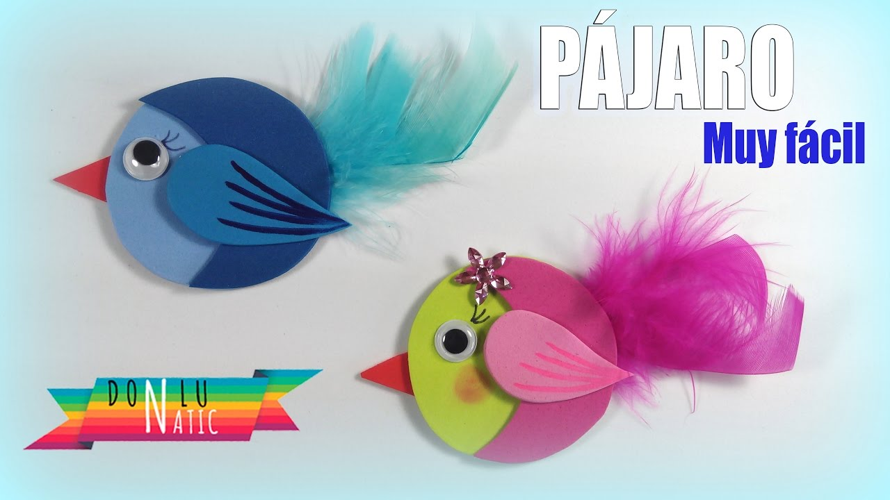 Manualidades Para Niños Pájaro De Goma Eva Donlunatic Youtube