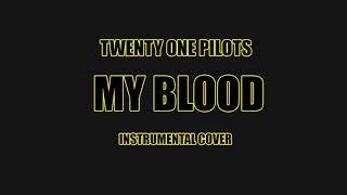 Twenty One Pilots - My Blood Instrumental Cover