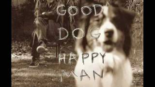 Play Good Dog, Happy Man