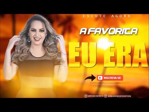 BANDA A FAVORITA - EU ERA (Canal Dj William a Midia do Momento)