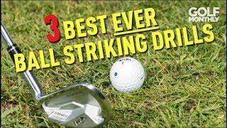 3 Best Ball Striking Drills EVER!!! Golf Monthly