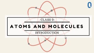 Class 9 | Science | Atoms and Molecules- Introduction
