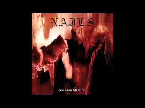 Nails - Abandon All Life (2013) Full Album