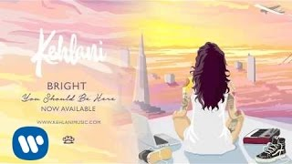 Kehlani - Bright (Official Audio)