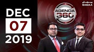 Agenda 360 | SAMAA TV | 07 December 2019